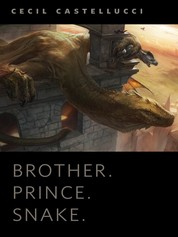 Brother. Prince. Snake. - A Tor.Com Original
