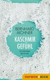 Kaschmirgefühl - Ein kleiner Roman über die Liebe
