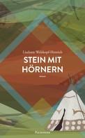 Liselotte Welskopf-Henrich: Stein mit Hörnern ★★★★★