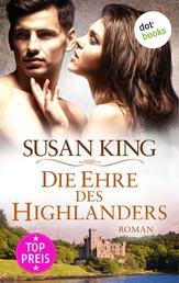 Die Ehre des Highlanders - Roman