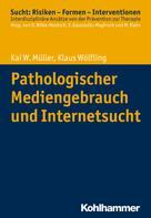 Kai W. Müller: Pathologischer Mediengebrauch und Internetsucht