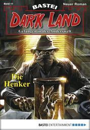 Dark Land - Folge 011 - Die Henker