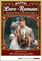 Lore-Roman 40 - Liebesroman - Mit Verstand gewählt