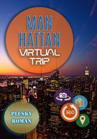 Roman Plesky: Manhattan – Virtual Trip