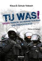 Klaus D. Schulz-Vobach: Tu was!