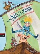 Will Mabbitt: Die unglaublichen Abenteuer von Melly Jones auf dem magischen Piratenschiff ★★