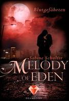 Sabine Schulter: Melody of Eden 1: Blutgefährten ★★★★