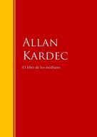 Allan Kardec: El libro de los médiums