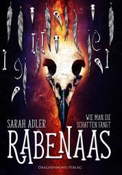 Rabenaas - Wie man die Schatten fängt