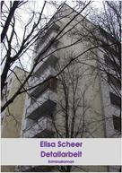 Elisa Scheer: Detailarbeit