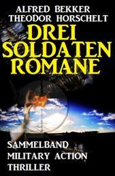 Drei Soldatenromane - Cassiopeiapress Sammelband Military Action Thriller
