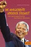 Maren Gottschalk: »Die Morgenröte unserer Freiheit« ★★★★★