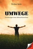 Walter Kehr: Umwege