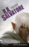 R.A. Salvatore: Das Buch der Gefährten 1 - Die Nacht des Jägers ★★★★