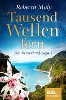 Rebecca Maly: Tausend Wellen fern 3 ★★★★