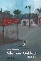 Falko Hennig: Alles nur Geklaut