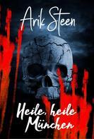 Arik Steen: Heile, Heile München ★