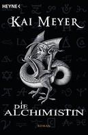 Kai Meyer: Die Alchimistin ★★★★