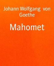 Mahomet - Trauerspiel in fünf Aufzügen, nach Voltaire
