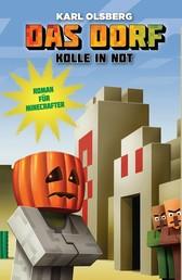 Das Dorf 2 - Kolle in Not - Roman für Minecrafter