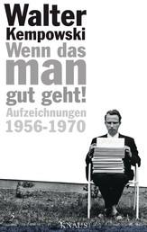 Wenn das man gut geht! - Aufzeichnungen 1956-1970