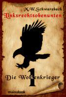 M.W. Schwarzbach: Linksrechtsobenunten - Band 1: Die Wolkenkrieger ★★★