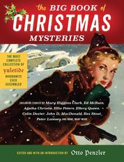 The Big Book of Christmas Mysteries - The Most Complete Collection of Yuletide Whodunits Ever Assembled