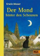 Erwin Moser: Der Mond hinter den Scheunen ★★★★★