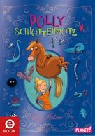 Lucy Astner: Polly Schlottermotz ★★★★★