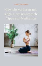Gewicht verlieren mit Yoga + Praxis-erprobte Tricks zur Meditation