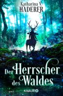 Katharina V. Haderer: Der Herrscher des Waldes ★★★★