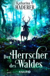 Der Herrscher des Waldes - Roman