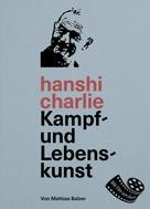 Mathias Balzer: hanshi charlie