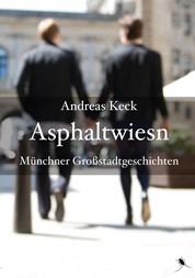 Asphaltwiesn - Münchner Großstadtgeschichten