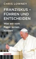 Chris Lowney: Franziskus - Führen und entscheiden ★★★★