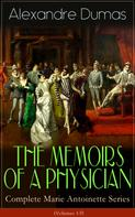 Alexandre Dumas: THE MEMOIRS OF A PHYSICIAN - Complete Marie Antoinette Series (Volumes 1-5)