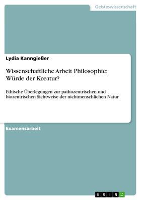 Wissenschaftliche Arbeit Philosophie: Würde der Kreatur?