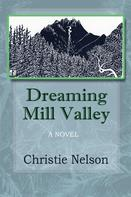 Christie Nelson: Dreaming Mill Valley