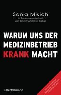 Sonia Mikich: Warum uns der Medizinbetrieb krank macht ★★★★★