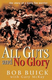 All Guts and No Glory - The story of a Long Tan warrior