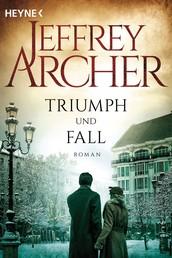 Triumph und Fall - Roman