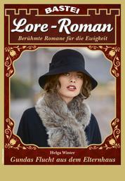 Lore-Roman 96 - Liebesroman - Gundas Flucht aus dem Elternhaus