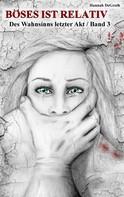 Hannah DeGroth: Böses ist relativ