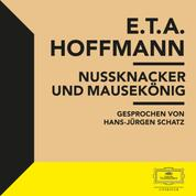 E.T.A. Hoffmann: Nussknacker und Mausekönig