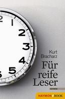 Kurt Bracharz: Für reife Leser