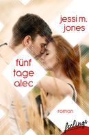Jessi M. Jones: Fünf Tage Alec ★★★★