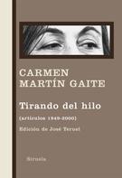 Carmen Martín Gaite: Tirando del hilo