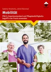 Mobilität - PSG II, Expertenstandard und Pflegebedürftigkeitsbegriff in der Praxis anwenden