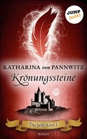 Katharina von Pannwitz: Das helle Kind - Band 1: Krönungssteine ★★★★