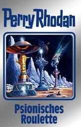 "Perry Rhodan 146: Psionisches Roulette (Silberband) - 4. Band des Zyklus ""Chronofossilien"""